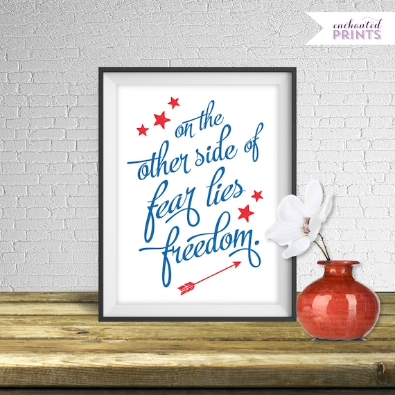 10 Inspiring Patriotic Quotes: Patriotic Quote Print On The Other Side Of Fear Lies Freedom