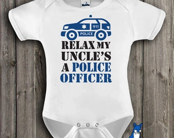 Police Officer, baby clothing,Relax my Uncle's a Police Officer, Cute baby shirt, by BlueFoxApparel *164