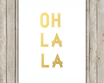 8x10 Oh La La Print, Typography Art, Metallic Gold Art, Modern Poster, Home Decor, Whimsical Art, Typography, Instant Digital Download