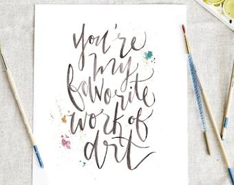 You're My Favorite Work of Art Print