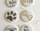 "1""  Dog button flair set of 6 . Flat backed and flatter profile for Pocket pages / Scrapbooking."
