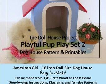 American Girl 18 inch Doll House Pattern Playful Pup Pattern 2 Dog House + Garland BONUS Guide Digital Download PDF