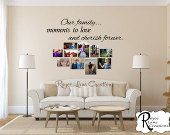 Photo Wall Display-Photo Wall Collage-Our Family...Moments to Love and Cherish Forever Photo Wall Art-Photo Wall Decal