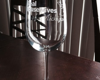 "Etched ""Real Housewives of  Michigan"" wine glass."
