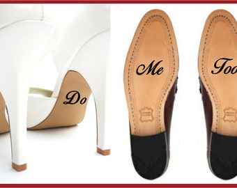 I do and Me Too Wedding Shoe Decal / Wedding Shoe Sticker / Personalized Wedding Decal / Personalized Wedding Sticker