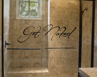 Exceptionnel Get Naked Wall Decal   Bathroom   Shower   Bathtub   Wall Art   High Quality