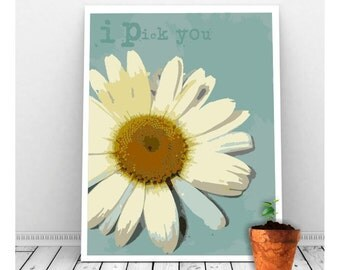 Romance Art Print, I Pick You, Daisy Art, Instant Download, Love Artwork, Gerber Daisy Art, Couples Art, Romance Decor