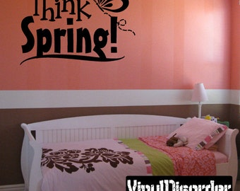 Think Spring - Vinyl Wall Decal - Wall Quotes - Vinyl Sticker - Hd092ET