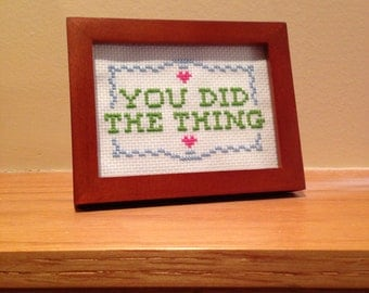 You Did the Thing - framed cross stitch