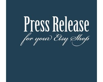 Customized Press Release Written to Promote Your Etsy Shop Copywriting Service
