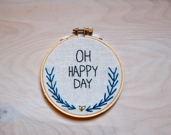 Embroidery Hoop Art / Oh Happy Day / Handmade / Embroidered Wall Art