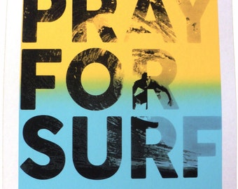 PRAY FOR SURF Original Hand Pulled Screenprint  Free Shipping