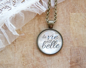 La Vie Est Belle - French Quote - Life is Beautiful - Long Pendant Necklace