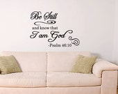 Be Still and Know That I Am God Psalm 46:10 Christian Decal Bible Saying Wall Decal (C119)