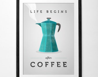 Life begins after coffee. Teal Coffee print Coffee poster Coffee art Quote poster teal Kitchen art teal Kitchen decor Typography poster UK