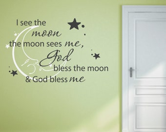 I see the moon, the moon sees me, God bless the moon & God bless me Vinyl Wall Decal (Interior and Exterior Available) Children's Room