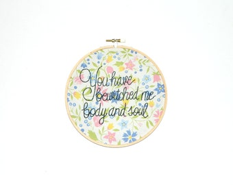 You have bewitched me embroidery hoop wall art