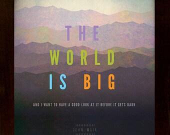 "John Muir – The World is Big [No.2] 11""w X14""h  Hiking, Typographic, Outdoor, Nature Decor & Housewares Wall Decor"