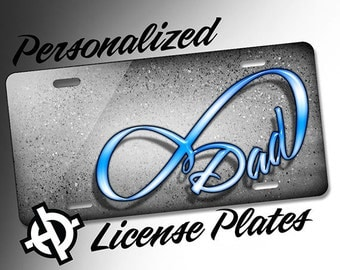 Personalized License Plate -AT1211- Custom License Plate Airbrush License Plate Monogram - Infinity Dad License Plate