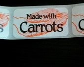 40 'Made with Carrots' stickers, probably inaccurate, 1.5 inch