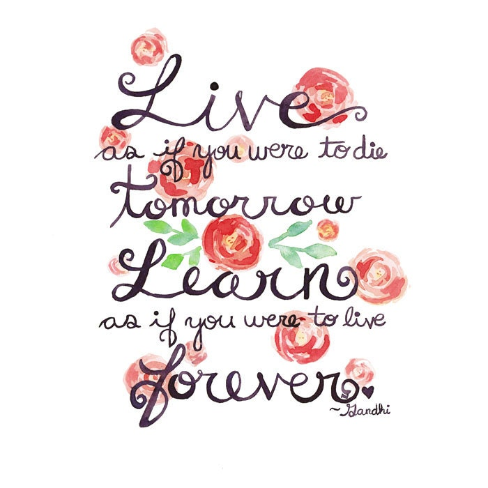 Life Learn Forever Original Typography Inspirational Watercolour Floral Painting Gandhi Quote Wall Art