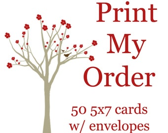 Print my order - 50 5x7 cards with envelopes