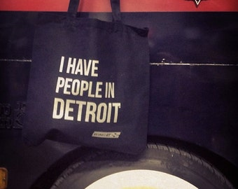 I have people in Detroit - Canvas Tote