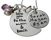 I Love You to the Moon and Back Necklace - Hand Stamped Jewelry - Hand Stamped Necklace