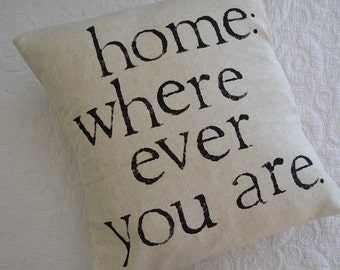 Home: Where ever you are ..... Feedsack Pillow Cover 16 x 16