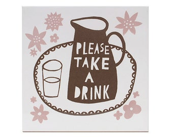 Please Take a Drink   Ceramic Tile (Brown/ Dusky Pink)