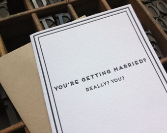 You're getting married? Really? You?! : Cards for Dudes