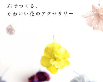 Kawaii Fabric Flower Corsage and Accessories - Japanese Craft Book