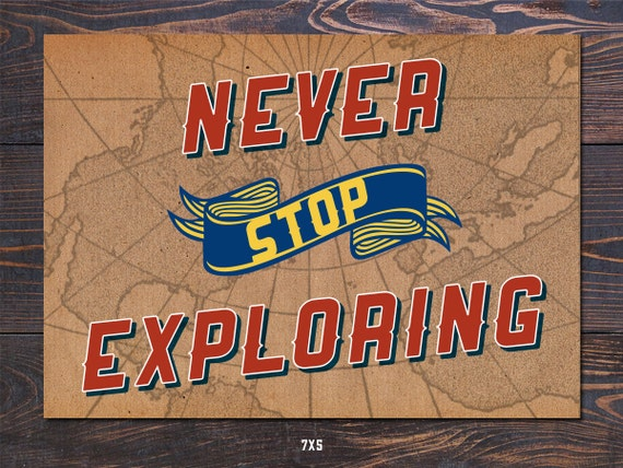 Never Stop Exploring Giclee Art Print, fathers day gifts, mothers day gift, graduation gift, gifts for kids, art for boys, camp, boy scouts