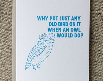 Owl letterpress greeting card: Why put any old bird on it when an owl would do