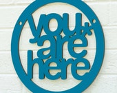 You are Here sign quote (meditate, be present, mindfulness)