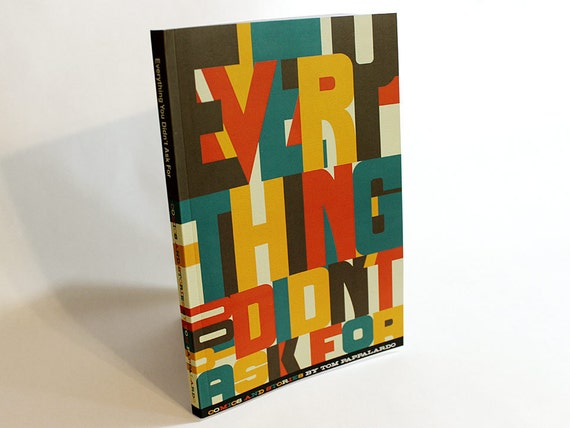 Everything You Didn't Ask For - a best-of comic and writing collection by Tom Pappalardo