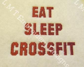 Eat Sleep Crossfit Text Embroidery Design - 2 sizes - Custom Phrase