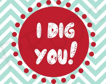 I Dig You Valentine Tag Printable Valentine Tag Digital File