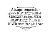 You are braver than you believe - custom color - Inspirational wall decals for kids - Winnie the Pooh quote - Always remember you are braver