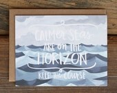 Calmer Seas Encouragement or Sympathy Card