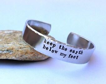 Keep the earth below my feet-  Cuff Bracelet
