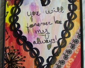 You will forever be my always!