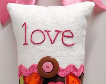 "love pillow- hand embroidered doorknob pillow ""love"" in deep raspberry pink on ivory linen and brown and pink floral print-  ready to ship"