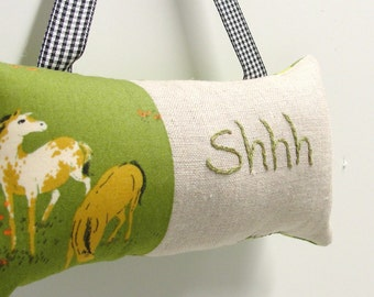 Shhh pillow- doorknob pillow hand embroidered in green on natural linen with horses on green