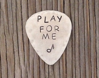 Hand stamped nickel silver guitar pick Play for me-ready to ship