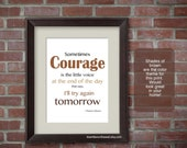 PRINT Sometimes Courage is the Little Voice-Thomas S Monson Quote Brown 8x10 and 11x14 Print