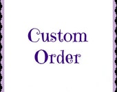 Custom order for Caroline