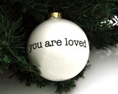 Ceramic Christmas Ornament , You are Loved