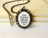 Les Miserables necklace, quote jewelry. Finale lyrics. Antique bronze or silver. Musical, movie inspired.