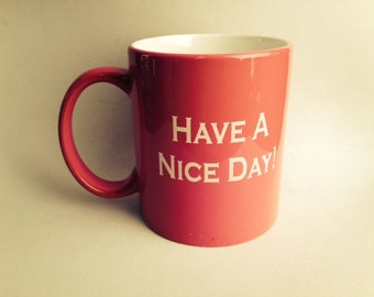 The Have a Nice Day Mug
